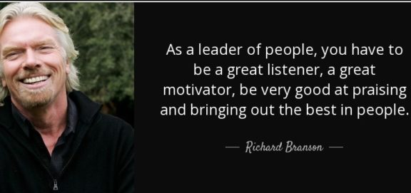 quote-as-a-leader-of-people-you-have-to-be-a-great-listener-a-great-motivator-be-very-good-richard-branson-137-15-73 (2)